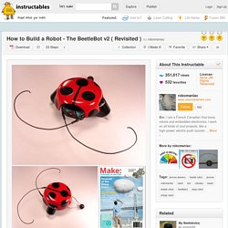 How to Build a Robot - The BeetleBot v2 ( Revisited )