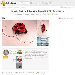 How to Build a Robot - the BeetleBot V2 ( Revisited ): 23 Steps