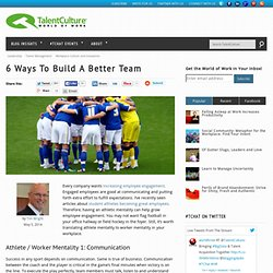 6 Ways To Build A Better Team