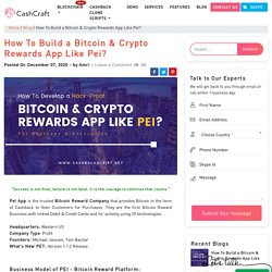 How To Build a Bitcoin & Crypto Rewards App Like Pei?
