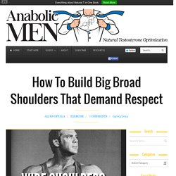 How To Build Big Broad and Wide Shoulders Fast » Ultimate Guide