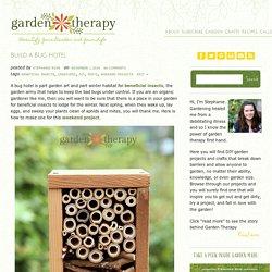 Build a Bug Hotel - Garden Therapy