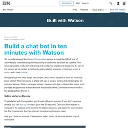Build a chat bot in ten minutes with Watson - IBM Watson