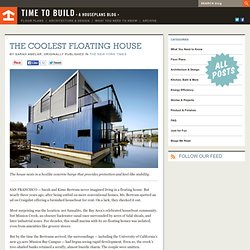 Time to Build - The Coolest Floating House