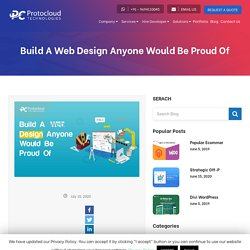 Build A Web Design Anyone Would Be Proud Of - Protocloud