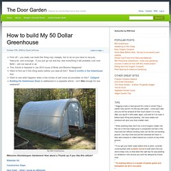 How to build My 50 Dollar Greenhouse » The Door Garden
