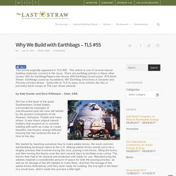 Why We Build with Earthbags - TLS #55 - The Last Straw Journal