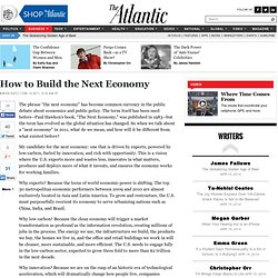 How to Build the Next Economy - Bruce Katz - Business