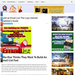 Build an Email List The Lazy internet marketer's Guide