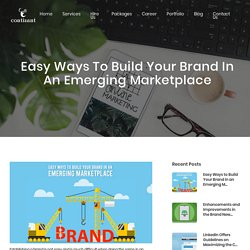 Easy Ways to Build Your Brand in an Emerging Marketplace
