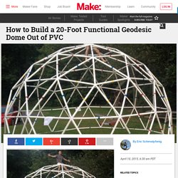 Build a PVC 20-Foot Functional Geodesic Dome