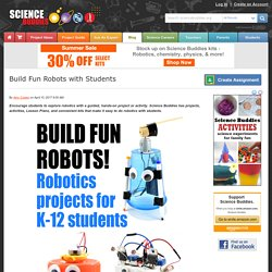 Build Fun Robots with Students