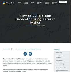 How to Build a Text Generator using Keras in Python - Python Code