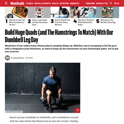Build Quads Of Steel and Huge Hamstrings With Our Dumbbell Leg Day