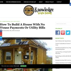 How To Build A House With No House Payments Or Utility Bills