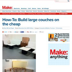 Online » How-To: Build large couches on the cheap