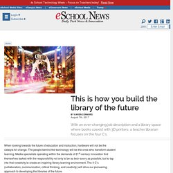 This is how you build the library of the future