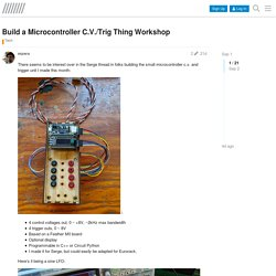 Build a Microcontroller C.V./Trig Thing Workshop - Tech - lines