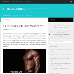 11 TIPS on How to Build Muscle Fast