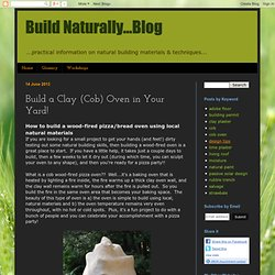 Build Naturally...Blog: Build a Clay (Cob) Oven in Your Yard!