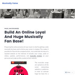 Build An Online Loyal And Huge Musically Fan Base! – Musically Fame