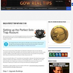Build a Perfect Trap With Only $100 - Game Of War Real Tips