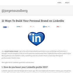 21 Ways To Build Your Personal Brand on LinkedIn | jorgensundberg