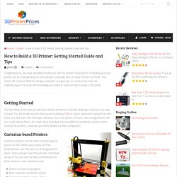How to Build a 3D Printer: Getting Started Guide and Tips