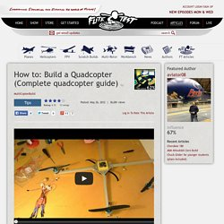 How to: Build a Quadcopter (Complete quadcopter guide)