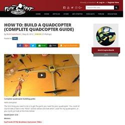 How to: Build a Quadcopter (Complete quadcopter guide)