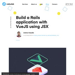 How to build a Rails application with VueJS using JSX
