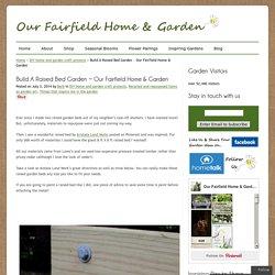 Build A Raised Bed Garden ~ Our Fairfield Home & Garden
