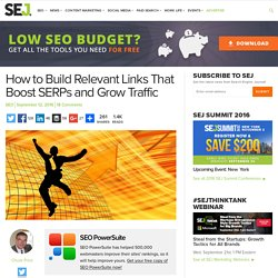 How to Build Relevant Links That Boost SERPs and Explode Traffic