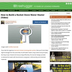 How to Build a Rocket Stove Water Heater (Video)