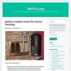 Blog Archive » Build a rocket stove for home heating