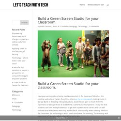 Build a Green Screen Studio for your Classroom. - Let's Teach With Tech