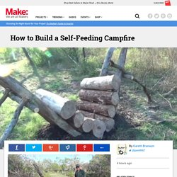 How to Build a Self-Feeding Campfire
