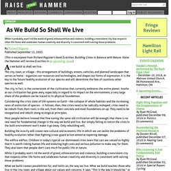 As We Build So Shall We Live - Raise the Hammer