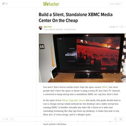 Build a Silent, Standalone XBMC Media Center On the Cheap