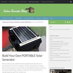 Build Your Own Solar Power Generator for under $150. - Solar Burrito