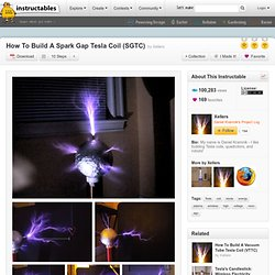 How To Build A Spark Gap Tesla Coil (SGTC)