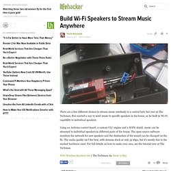 Build Wi-Fi Speakers to Stream Music Anywhere