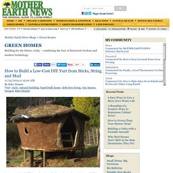 How to Build a Low-Cost DIY Yurt from Sticks, String and Mud – Green Homes – MOTHER EARTH NEWS