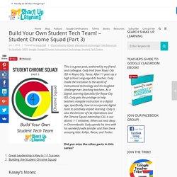 Build Your Own Student Tech Team! - Student Chrome Squad (Part 3)