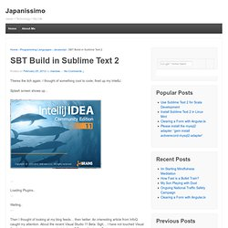 SBT Build in Sublime Text 2 | A Filipino Programmer in Japan