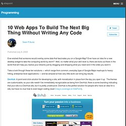10 Web Apps To Build The Next Big Thing Without Writing Any Code
