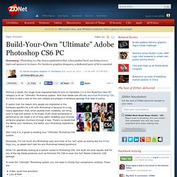 "Build-Your-Own ""Ultimate"" Adobe Photoshop CS6 PC"