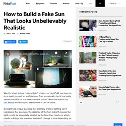 How to Build a Fake Sun That Looks Unbelievably Realistic