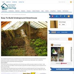 Easy To Build Underground Greenhouse