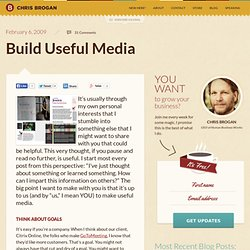 Build Useful Media | chrisbrogan.com